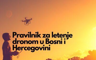 Pravilnik za letenje dronom u Bosni i Hercegovini